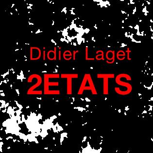 2ETATS - Didier Laget - 2013